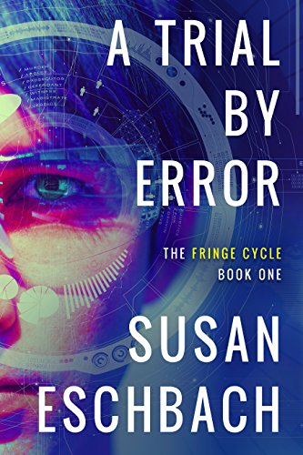 A Trial By Error (The Fringe Cycle Book 1)
