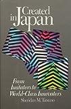 Created in Japan, Sheridan M. Tatsuno, 0887303730