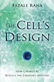img - for The Cell's Design: How Chemistry Reveals the Creator's Artistry book / textbook / text book