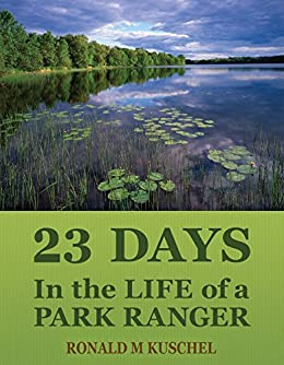 23 days in the life of a park ranger kindle edition by ronald m 23 days in the life of a park ranger by kuschel ronald m fandeluxe Image collections