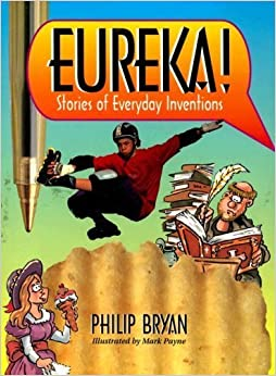 Book Eureka!: Stories of Everyday Inventions (Literacy 2000: Stage 10) by Philip Bryan (1995-08-01)