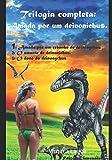 Trilogia completa: Amada por um deinonichus.: 1: Amada por um rebanho de deinonychus --- 2: O amante de deinonichus. ----3: O dono do deinonychus (Portuguese Edition)
