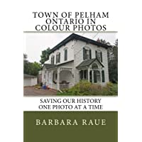 Town of Pelham Ontario in Colour Photos: Saving Our History One Photo at a Time