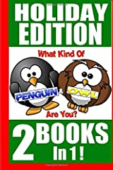"Holiday Edition- ""What Kind Of Pengiun & Owl Are You?"" 2 Books In 1!: Give 2 Best-Selling Children's Books In One For Christmas And The Holidays by Mr John ""Bones"" Rodriguez (November 22,2015) Paperback"