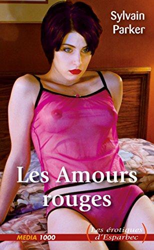 [D0wnl0ad] Les Amours rouges (Les érotiques d'Esparbec) (French Edition) [D.O.C]
