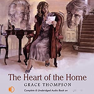 The Heart of the Home Audiobook
