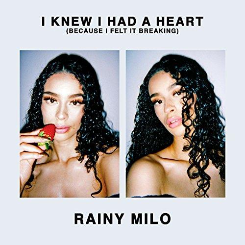 I Knew I Had a Heart (Because I Felt It Breaking) [Explicit]
