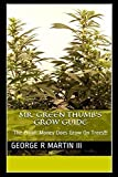 img - for Mr. Green Thumb's Grow Guide: The Proof: Money Does Grow On Trees!!! book / textbook / text book