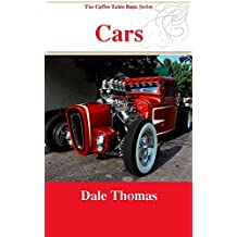 Cars: Images of Beautiful Automobiles (The Coffee Table Book Series)