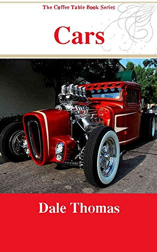 Cars: Images Of Beautiful Automobiles (The Coffee Table Book Series)    Kindle Edition By Dale Thomas. Children Kindle EBooks @ Amazon.com.