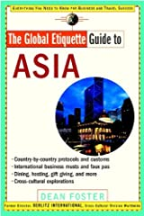 The Global Etiquette Guide to Asia: Everything You Need to Know for Business and Travel Success Kindle Edition