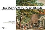 Schouwburg in Beeld: Amsterdamse Toneelscènes, 1665-1772 / Setting the Scene: the Amsterdam Stage in Pictures, 1665-1772 : Amsterdamse Toneelscènes, 1665-1772 / Setting the Scene: the Amsterdam Stage in Pictures, 1665-1772, Hogendoorn, Wiebe, 9061945518