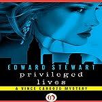 Privileged Lives: Vince Cardozo, Book 1   Edward Stewart