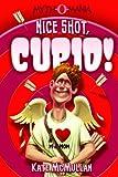 Nice Shot, Cupid!, Kate McMullan, 1434219852