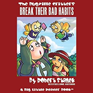 The Bugville Critters Break Their Bad Habits Audiobook