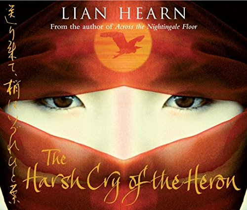 Harsh Cry Of The Heron: Amazon.co.uk: Lian Hearn, Isla Blair:  9781405092210: Books