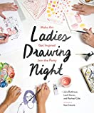 img - for Ladies Drawing Night: Make Art, Get Inspired, Join the Party book / textbook / text book