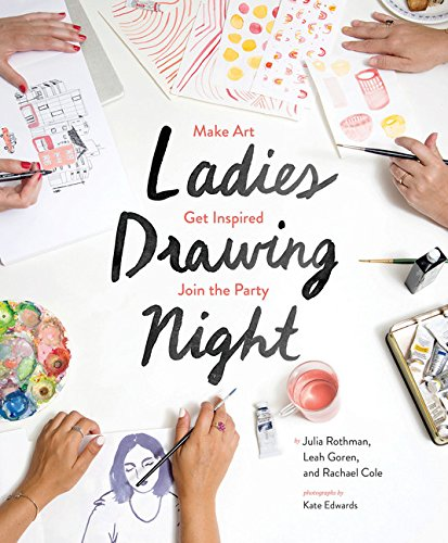 Ladies Drawing Night: Make Art, Get Inspired, Join the Party -