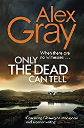 Only the Dead Can Tell (William Lorimer Book 15)