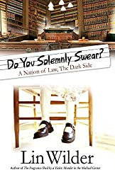 Do You Solemnly Swear? A Nation of Law, The Dark Side (A Lindsey McCall Medical Mystery)