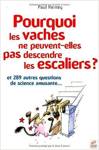 Amazon.fr - Pourquoi les vaches ne peuvent-elles pas descendre les escaliers  ? - Coutelis, Al, Heiney, Paul, Lepage, Caroline - Livres