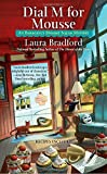 Dial M for Mousse (An Emergency Dessert Squad Mystery) by  Laura Bradford in stock, buy online here