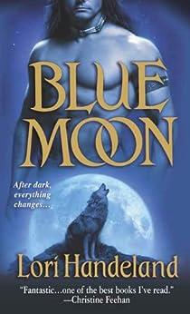 Blue Moon (Nightcreature Book 1) by [Handeland, Lori]