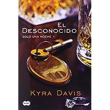 El desconocido /The Stranger (Solo una Noche) (Spanish Edition) by Davis Kyra (2014-03-25)