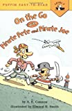 On the Go with Pirate Pete and Pirate Joe, A. E. Cannon, 0142301361
