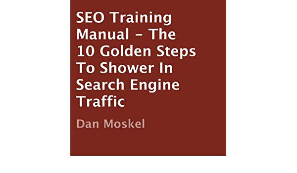 amazon com seo training manual the 10 golden steps to shower in rh amazon com Cover All seo training manual