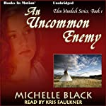 An Uncommon Enemy: Eden Murdoch, Book 1 | Michelle Black