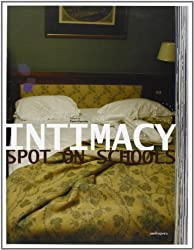 Intimacy. Spot on schools. Catalogo della mostra (Firenze, 2-12 ottobre 2003)