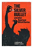 The Silver Bullet and Other American Witch Stories, Hubert J. Davis, 0824601998