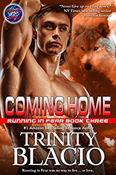 Coming Home: Book Three in the Running in Fear Series by [Blacio, Trinity]