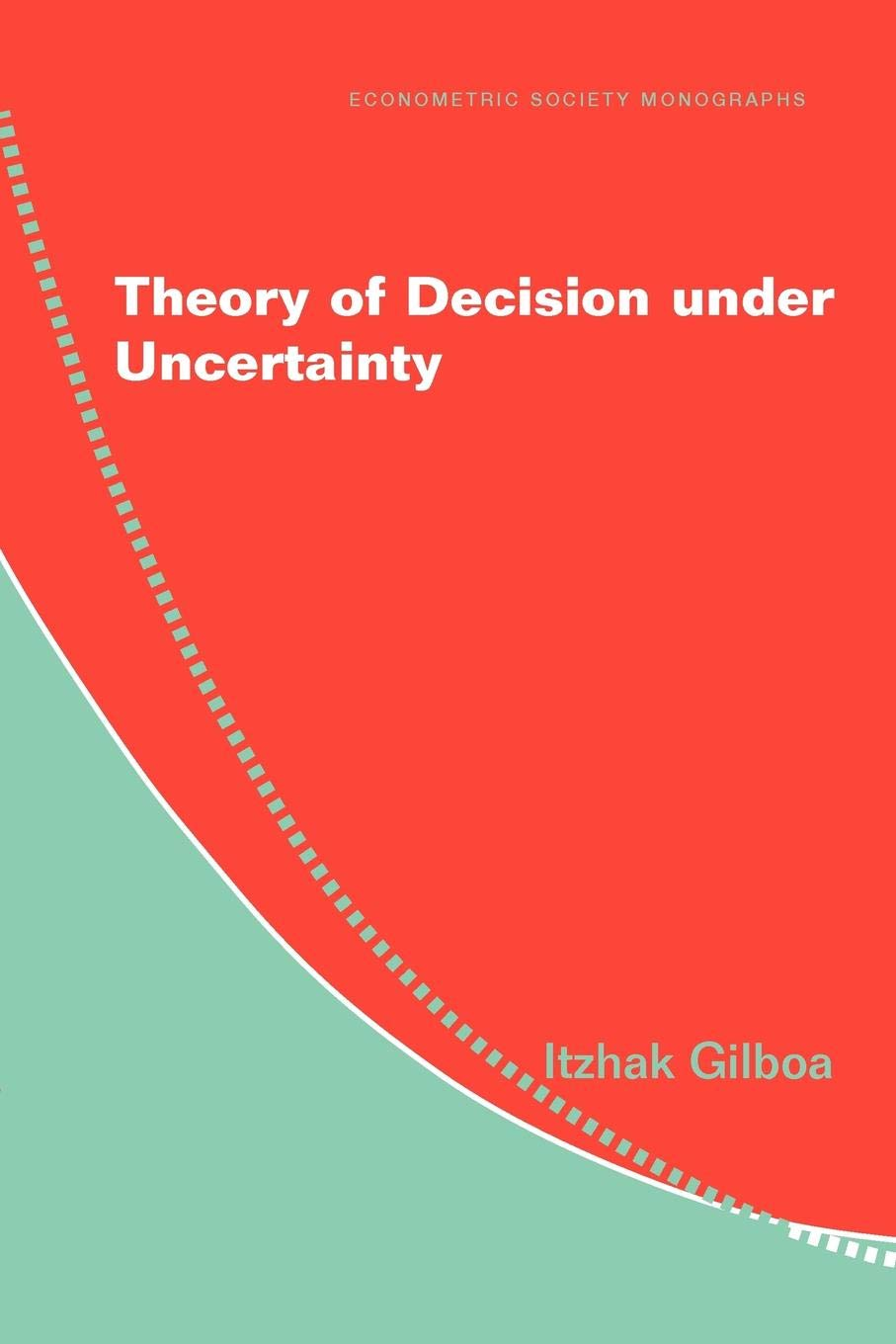 Theory Of Decision Under Uncertainty  Econometric Society Monographs Band 45