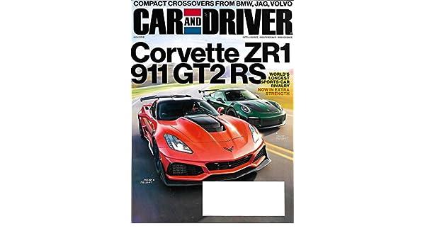 Car And Driver Magazine August 2018 Corvette Zr1 Vs Porsche 911 Gt2