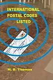 International Postal Codes Listed, M. Thomas, 1453613285