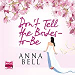 Don't Tell the Brides-to-Be | Anna Bell