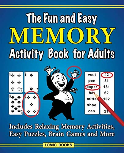 The Fun and Easy Memory Activity Book for Adults: Includes Relaxing Memory Activities, Easy Puzzles, Brain Games and More (Best Brain Games To Improve Memory)