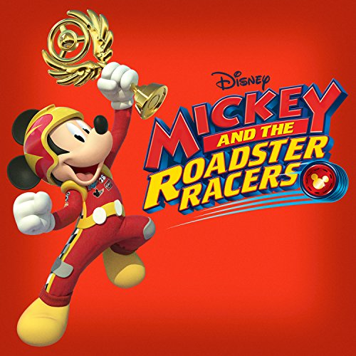 ... Mickey and the Roadster Racers.