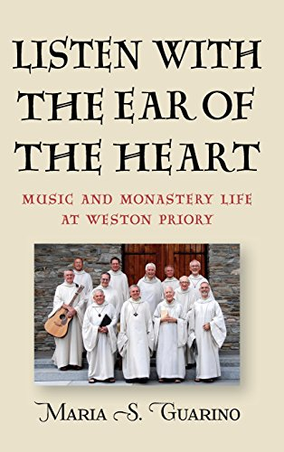 of the Heart: Music and Monastery Life at Weston Priory (Eastman/Rochester Studies Ethnomusicology) ()