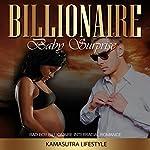 Billionaire Baby Surprise |  Kamasutra Lifestyle