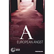 European Angst: A Conference on Populism, Extremism and Euroscepticism in Contemporary European Societies