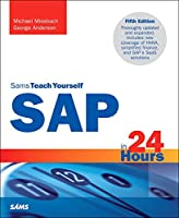 Sams Teach Yourself SAP in 24 Hours, 5th Edition Front Cover