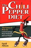 The Chili Pepper Diet, Heidi Allison, 1558749268
