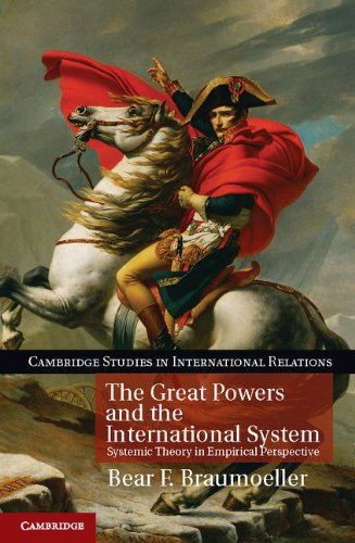 The Great Powers and the International System: Systemic Theory in Empirical Perspective (Cambridge Studies in International Relations Book ()