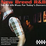 New Breed R&B: Soulful 60's Blues for Today's Dancers