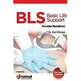 Basic Life Support (BLS) Certification Provider Handbook
