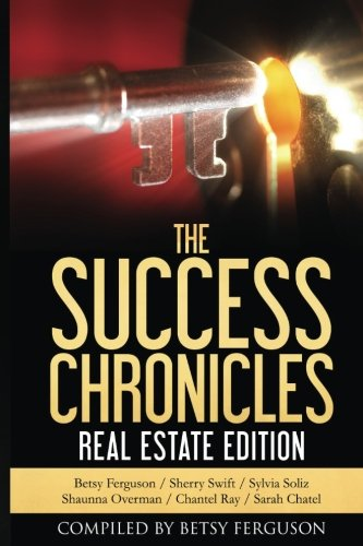 The Success Chronicles: Real Estate Edition
