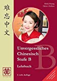 Unvergessliches Chinesisch, Stufe B, Lehrbuch
